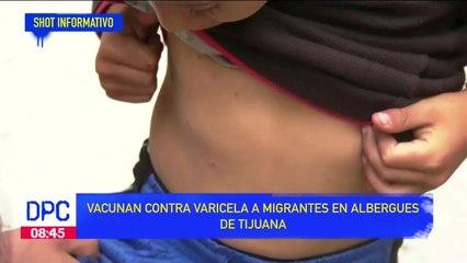 Vacunan contra varicela a migrantes en albergues de Tijuana