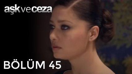 Aşk ve Ceza   45.Bölüm