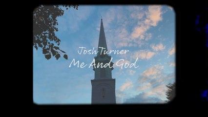 Josh Turner - Me And God