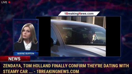 Zendaya, Tom Holland finally confirm they're dating with steamy car ... - 1BreakingNews.com