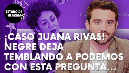 """Negre deja temblando a Podemos con esta pregunta sobre Juana Rivas: """"Hay jueces al margen de la ley"""""""