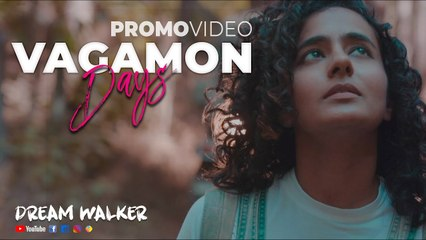 Vagamon Days  _ Promo Video  _ Dream Walker  _ Kavya Ajit  _ Let's Dream Let's Walk