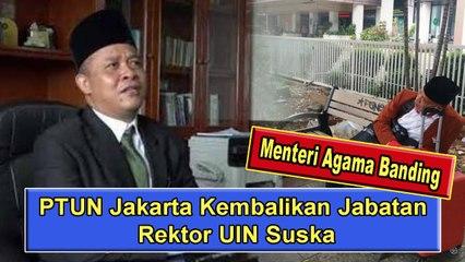 PTUN Jakarta Kembalikan Jabatan Rektor UIN Suska pada Prof Akhmad Mujahidin, Menteri Agama Banding