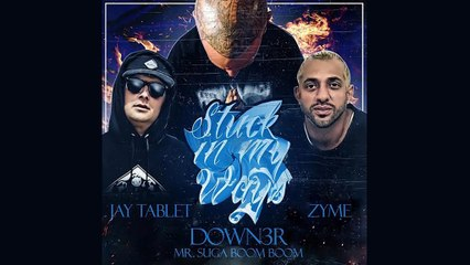 DL Down3r Ft. Zyme & Jay Tablet - Stuck In My Ways (Lyric Video)