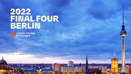 The Final Four will return to Berlin in 2022