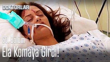 Ela komaya girdi - Doktorlar 60. Bölüm