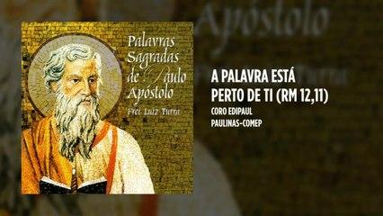 Coro Edipaul - A Palavra está perto de ti (Rm 12,11)