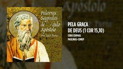 Coro Edipaul - Pela graça de Deus (1 Cor 15,10)