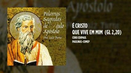 Coro Edipaul - É Cristo que vive em mim  (Gl 2,20)