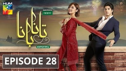 Tanaa Banaa | Episode 28 | Digitally Presented by OPPO | HUM TV | Drama | 8 July 2021