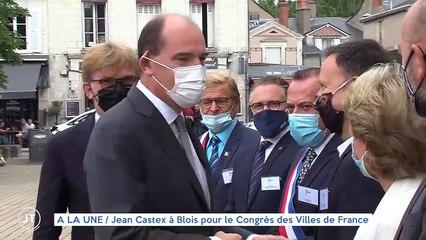 A LA UNE / Jean Castex à Blois pour le Congrès des Villes de France