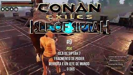 Conan Exiles PS4 Isla de Siptah #9 - Fracmento de poder Derrota e un Jefe de mundo o dos - canalrol 2021