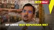 MP UMNO ikut keputusan MKT