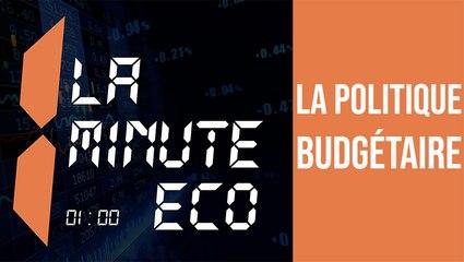 La minute Éco: La politique Budgétaire