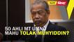 SINAR PM: 50 ahli MT UMNO mahu Muhyiddin berundur?