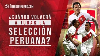 ¿Cuándo volverá a jugar la Selección Peruana en las Eliminatorias Qatar 2022?
