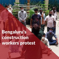 Bengaluru's construction workers protest demanding compensation for job loss due to pandemic