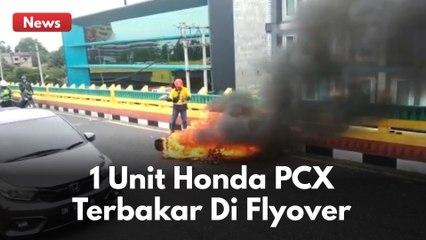 HONDA PCX HANGUS TERBAKAR DI FLYOVER PEKANBARU !!