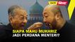 SINAR PM:Siapa mahu Mukhriz jadi perdana menteri?