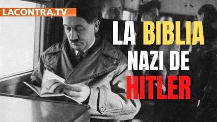 Hitler quiso fundar su propia religión, con mandamientos y una Biblia en versión nazi