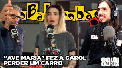 """""""Ave Maria"""" Fez A Carol Perder Um Carro"""