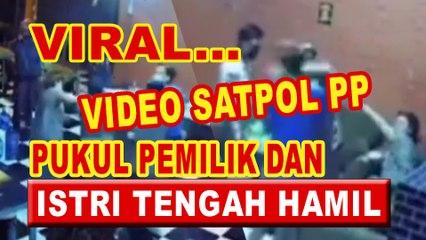 VIRAL VIDEO OKNUM SATPOL PP TAMPAR PEMILIK KAFE DAN ISTRI TENGAH HAMIL