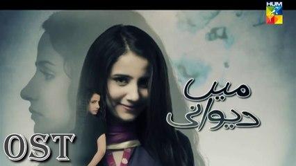 Main Dewani   OST   Full Song   Fariha Pervez