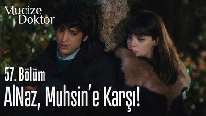 AlNaz, Muhsin'e karşı! - Mucize Doktor 57. Bölüm