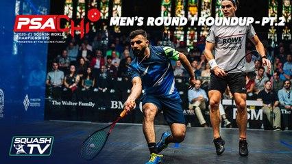 Squash: PSA World Championships 2020-21 - Men's Round 1 Roundup [Pt.2]