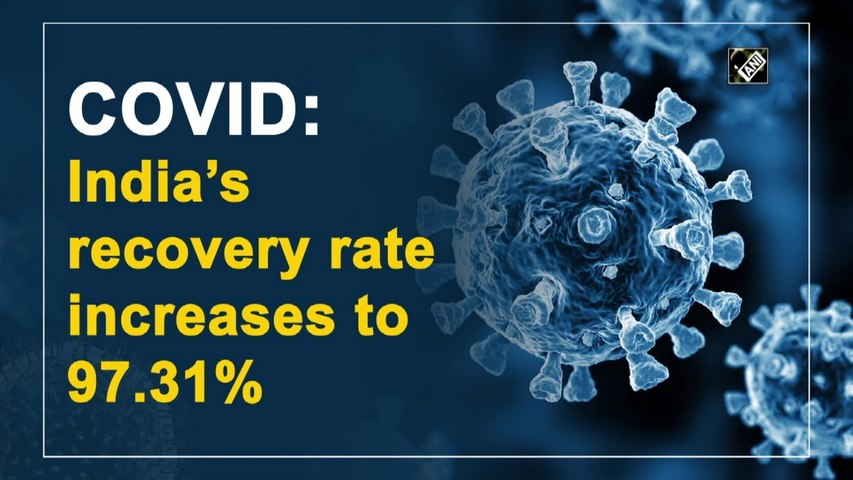 Covid-19: India's recovery rate increases to 97.31%