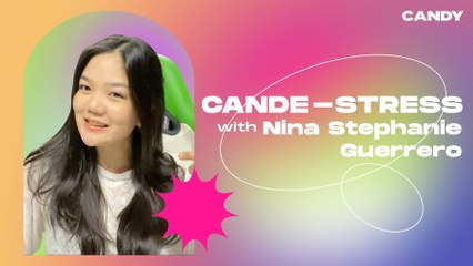 CANDE-STRESS: Nina Stephanie GuerreroTalks About Arki, Family, and Overcoming Insecurities