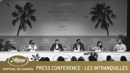LES INTRANQUILLES - PRESS CONFERENCE - CANNES 2021 - EV