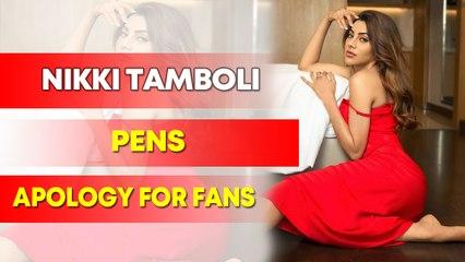 Nikki Tamboli pens apology for fans