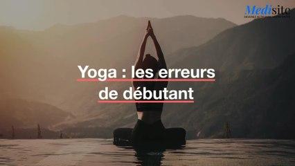 Yoga : les erreurs de débutant