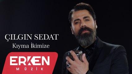 Çılgın Sedat - Kıyma İkimize