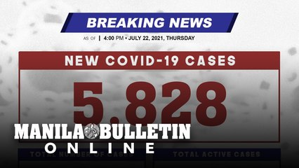 DOH reports 5,828 new cases, bringing the national total to 1,530,266, as of JULY 22, 2021
