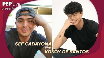 WATCH: Sef Cadayona and Kokoy De Santos on PEP Live