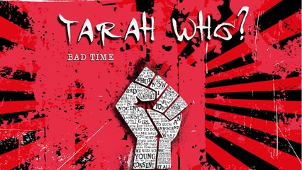 Tarah Who? - Bad Time