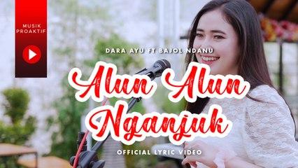 Dara Ayu Ft. Bajol Ndanu - Alun Alun Nganjuk (Official Lyric Video)