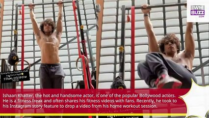 Ishaan Khatters latest SEXY gym workout video impresses fans