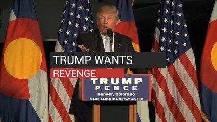 Trump Wants Revenge