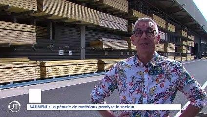 Le Journal - 23/07/2021 - BÂTIMENT / La pénurie de matériaux paralyse les chantiers