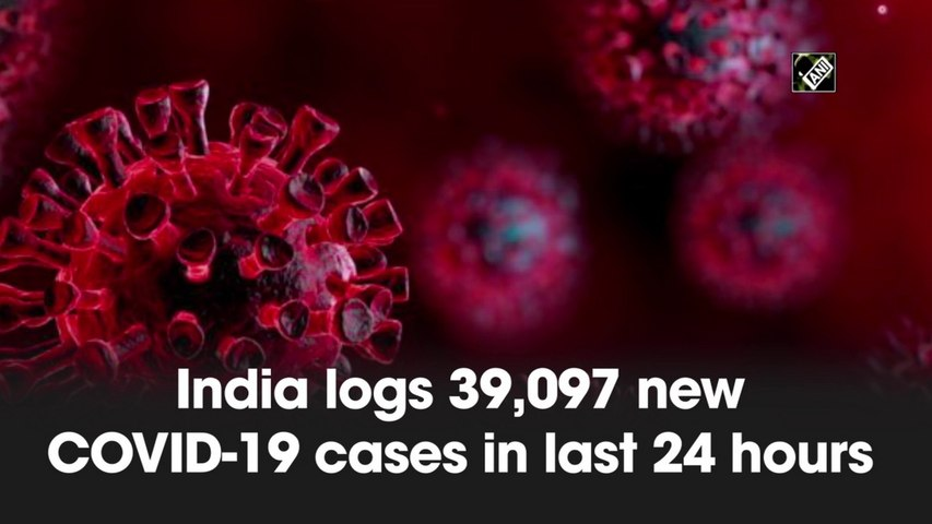 India logs 39,097 new Covid-19 cases in last 24 hours