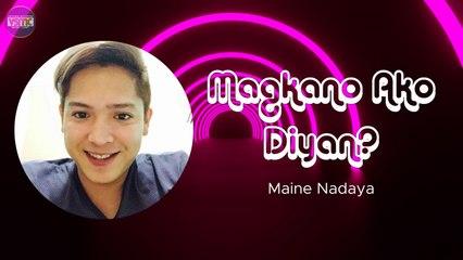 Maine Nadaya - Magkano Ako Diyan