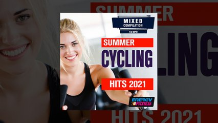 E4F - Summer Cycling Hits 2021 - Fitness & Music 2021