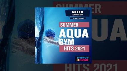 E4F - Summer Aqua Gym Hits 2021 - Fitness & Music 2021