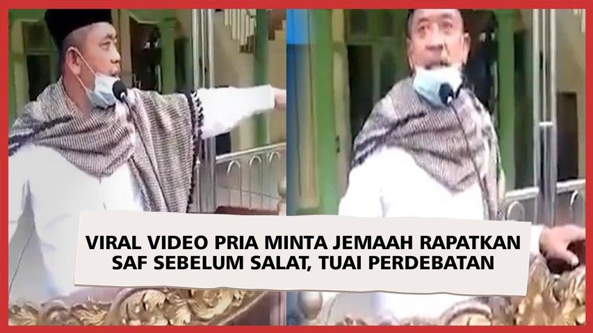 Viral Video Pria Minta Jemaah Rapatkan Saf Sebelum Salat, Tuai Perdebatan