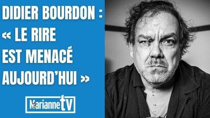 Didier Bourdon : « Le rire est menacé aujourd'hui »
