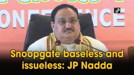 Pegasus snoopgate baseless and issueless: BJP chief JP Nadda