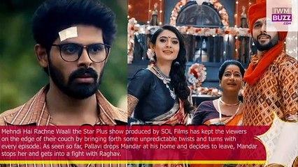 Mehndi Hai Rachne Waali spoiler alert Mandar on a mission to separate Raghav and Pallavi